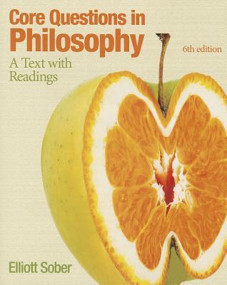 Core Questions in Philosophy By Sober, Elliott