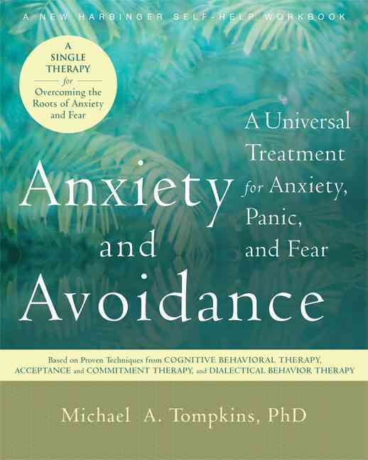 Anxiety and Avoidance By Tompkins, Michael A.